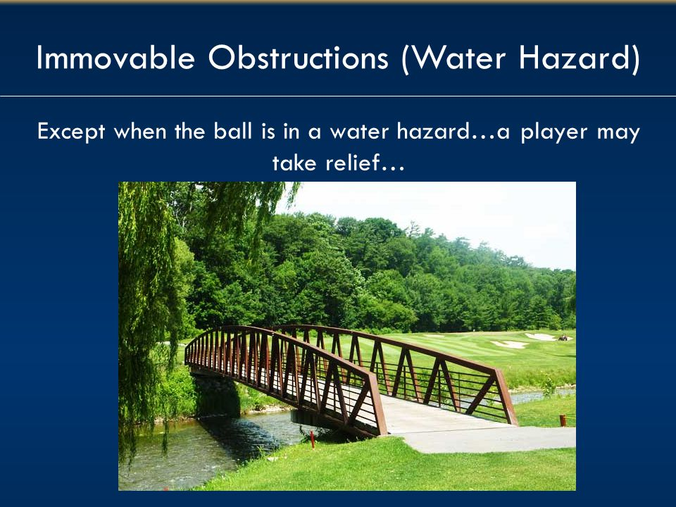 Immovable Obstructions (Water Hazard)