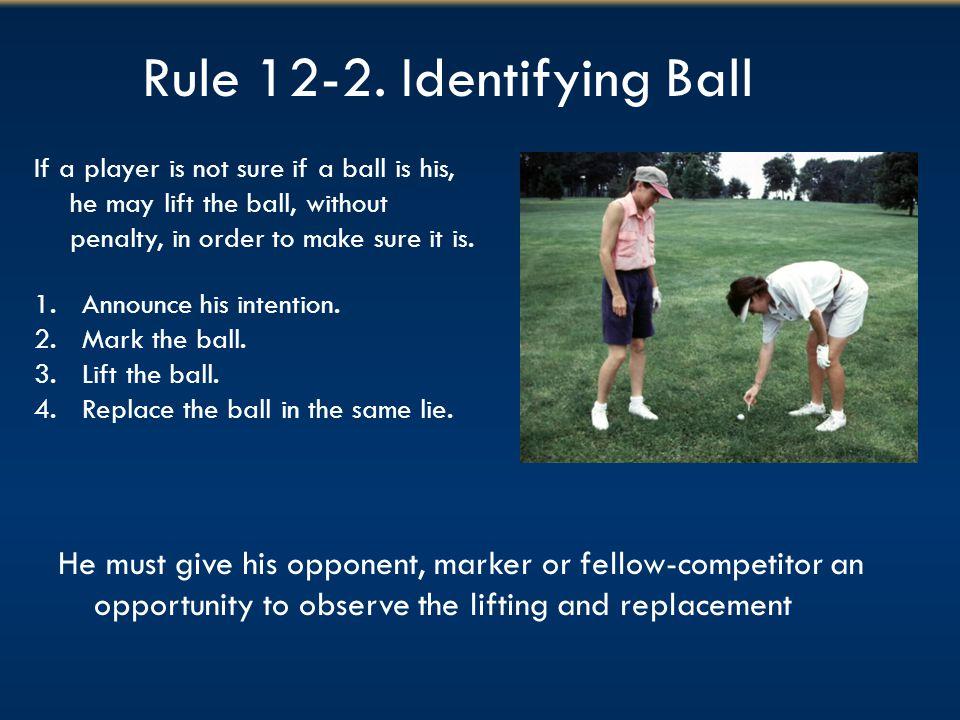Rule 12-2. Identifying Ball
