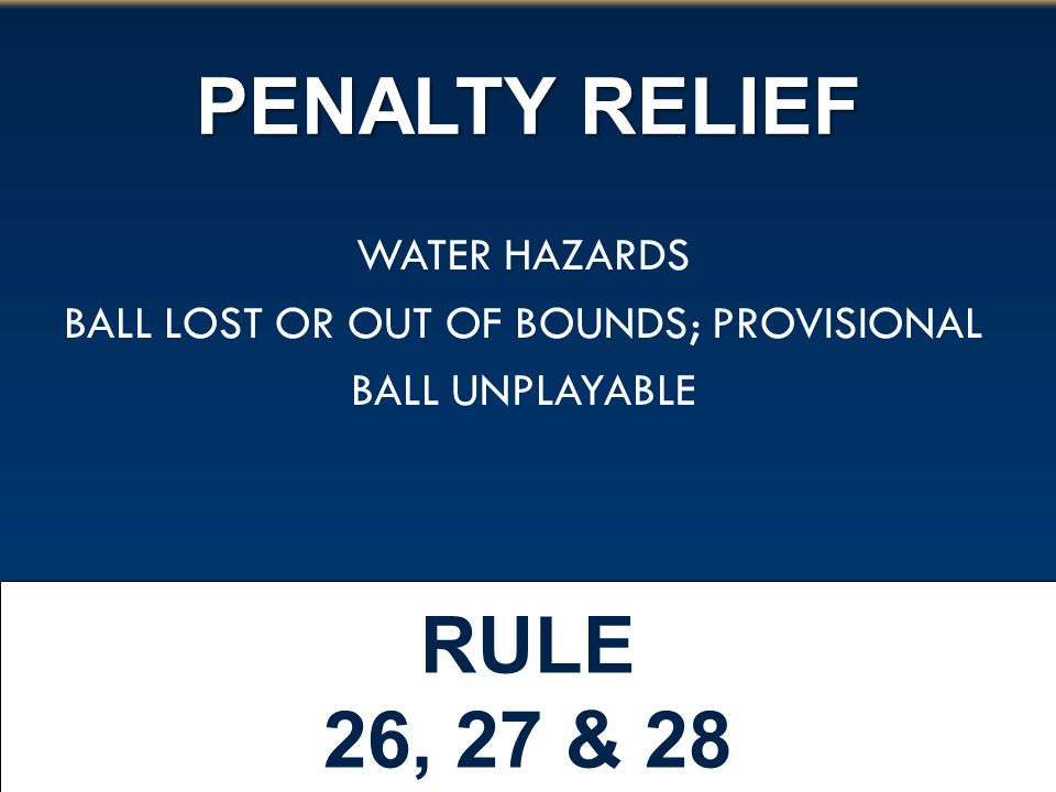 BALL LOST OR OUT OF BOUNDS; PROVISIONAL