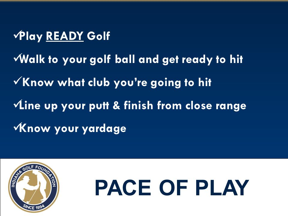 PACE OF PLAY Play READY Golf