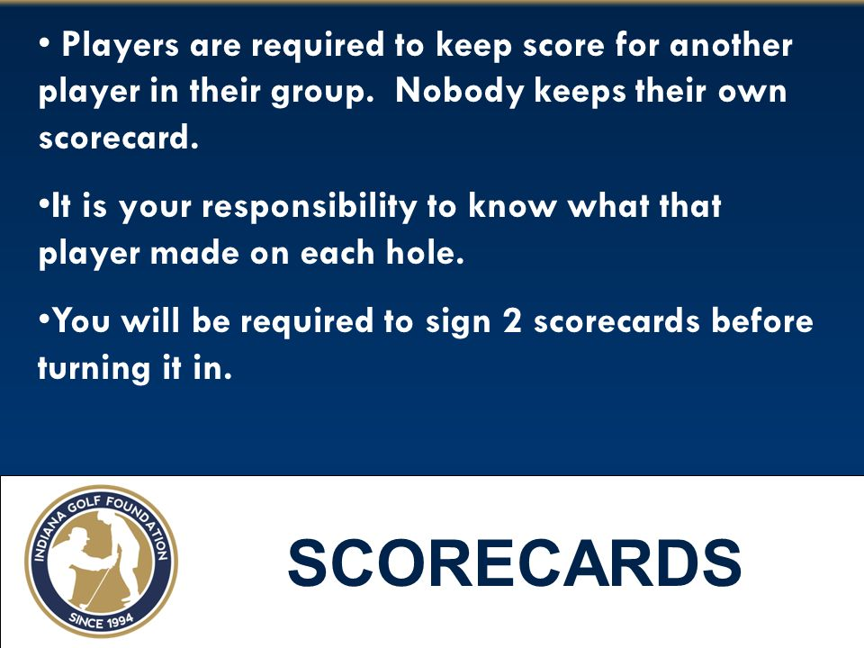 Players are required to keep score for another player in their group