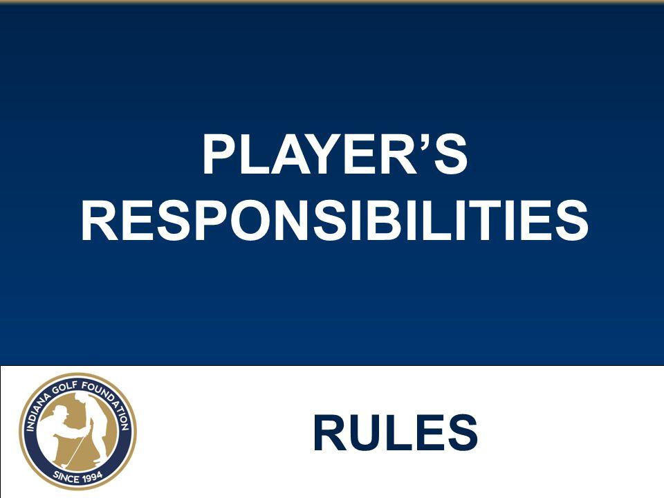 PLAYER'S RESPONSIBILITIES