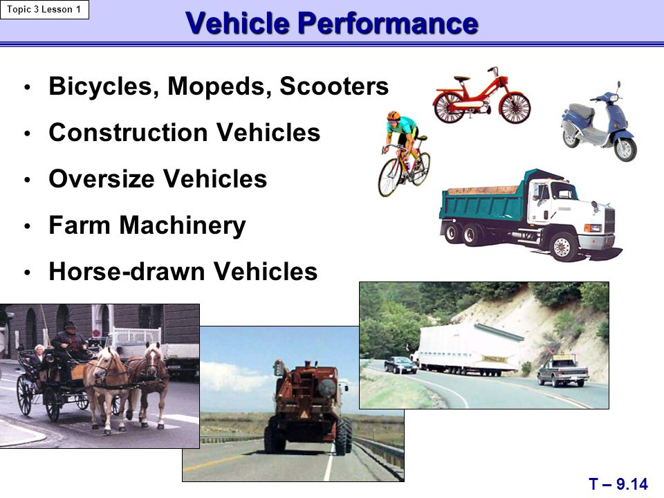 Vehicle Performance Bicycles, Mopeds, Scooters Construction Vehicles