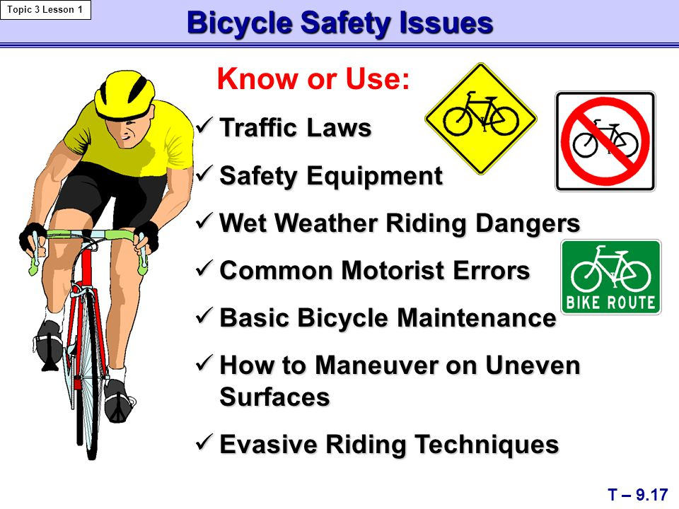 Bicycle Safety Issues Know or Use: Traffic Laws Safety Equipment