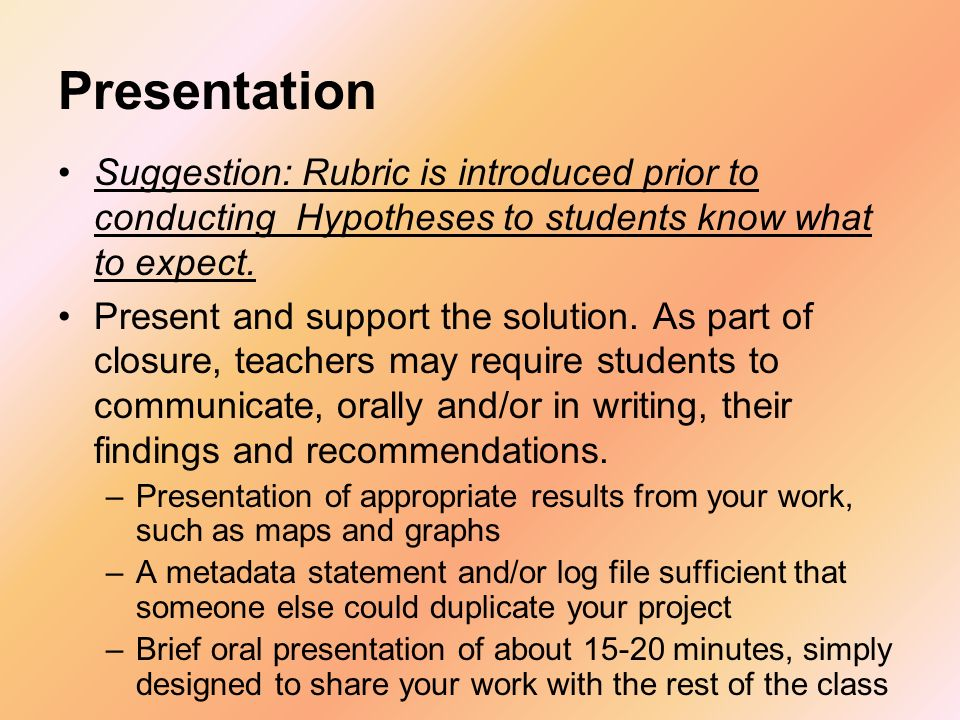 Presentation Suggestion: Rubric is introduced prior to conducting Hypotheses to students know what to expect.