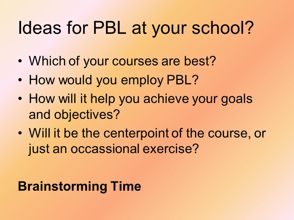 Ideas for PBL at your school