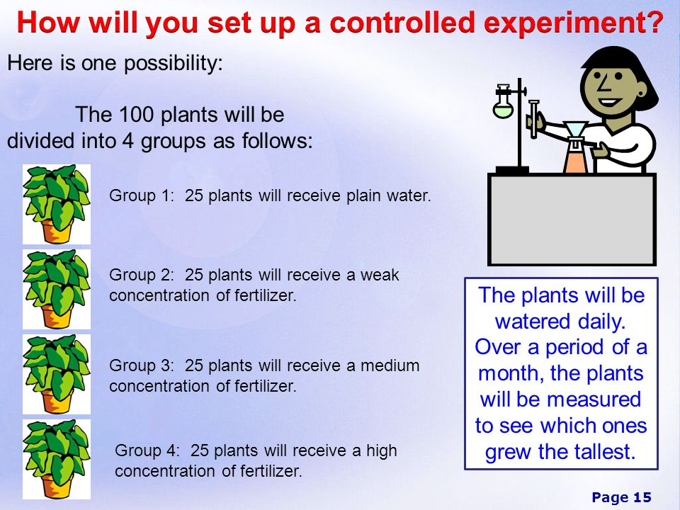 How will you set up a controlled experiment