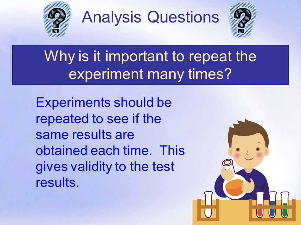 Why is it important to repeat the experiment many times