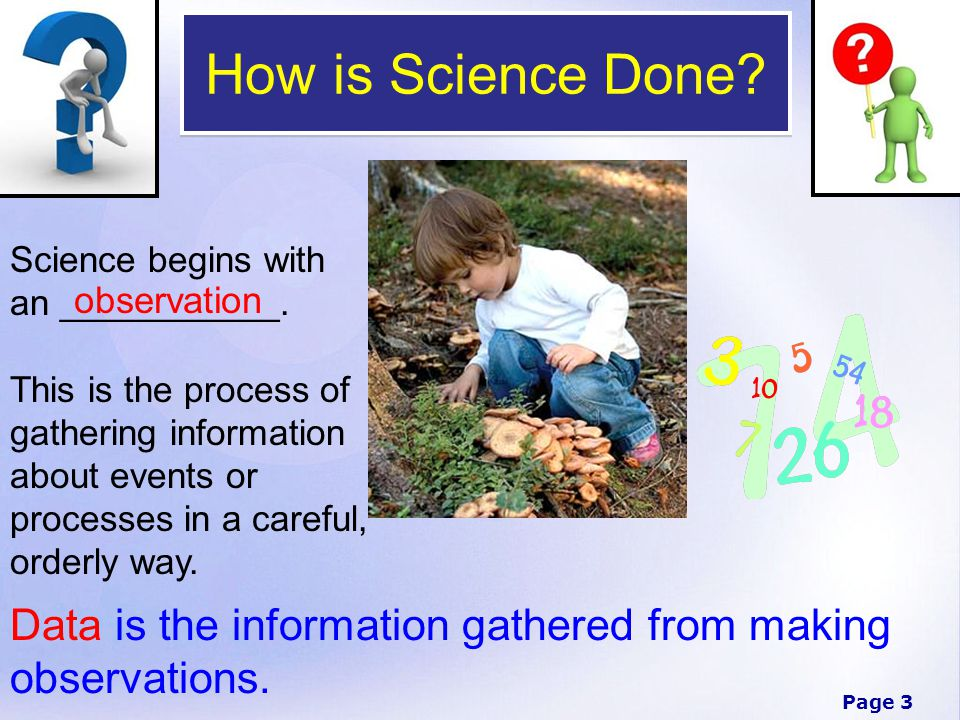 How is Science Done Science begins with an ___________.