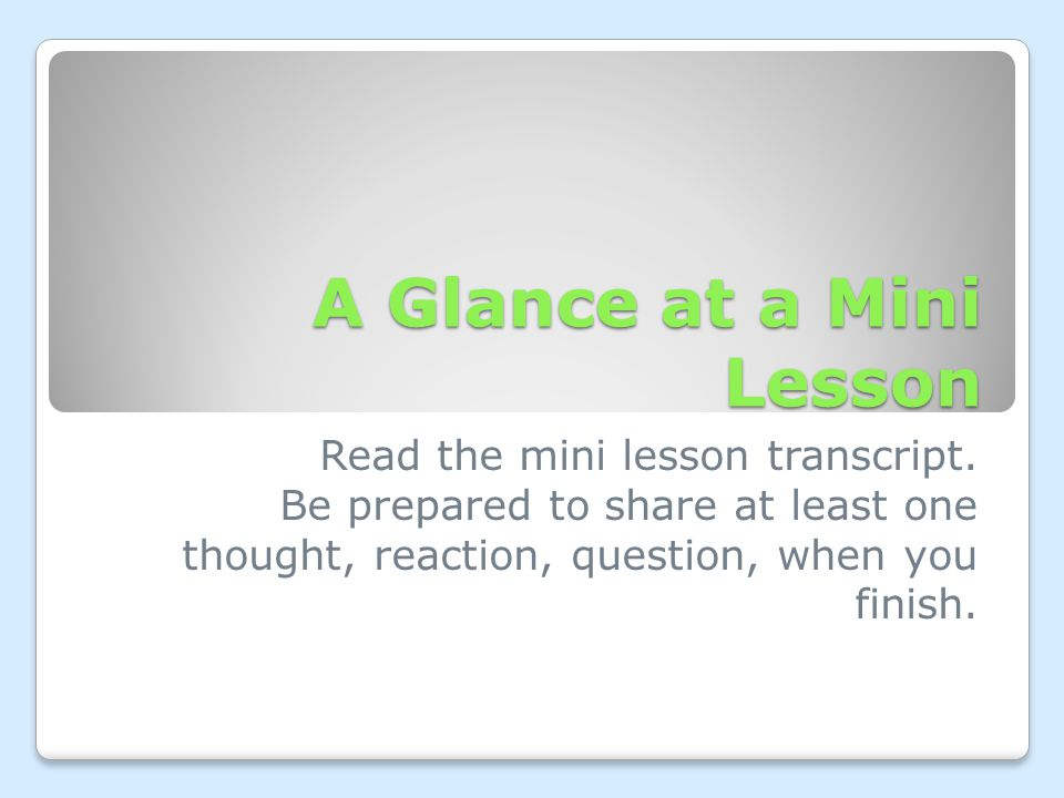 A Glance at a Mini Lesson