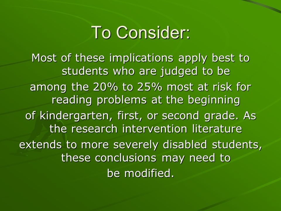 Most of these implications apply best to students who are judged to be