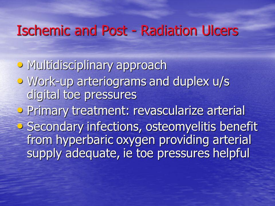Ischemic and Post - Radiation Ulcers