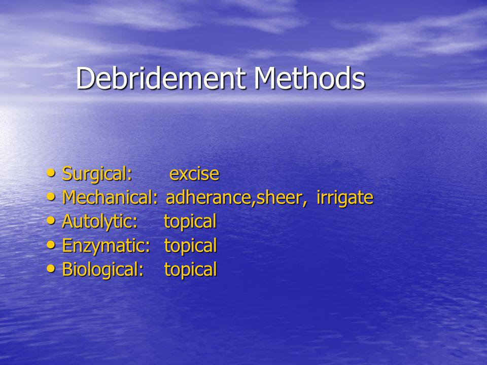 Debridement Methods Surgical: excise