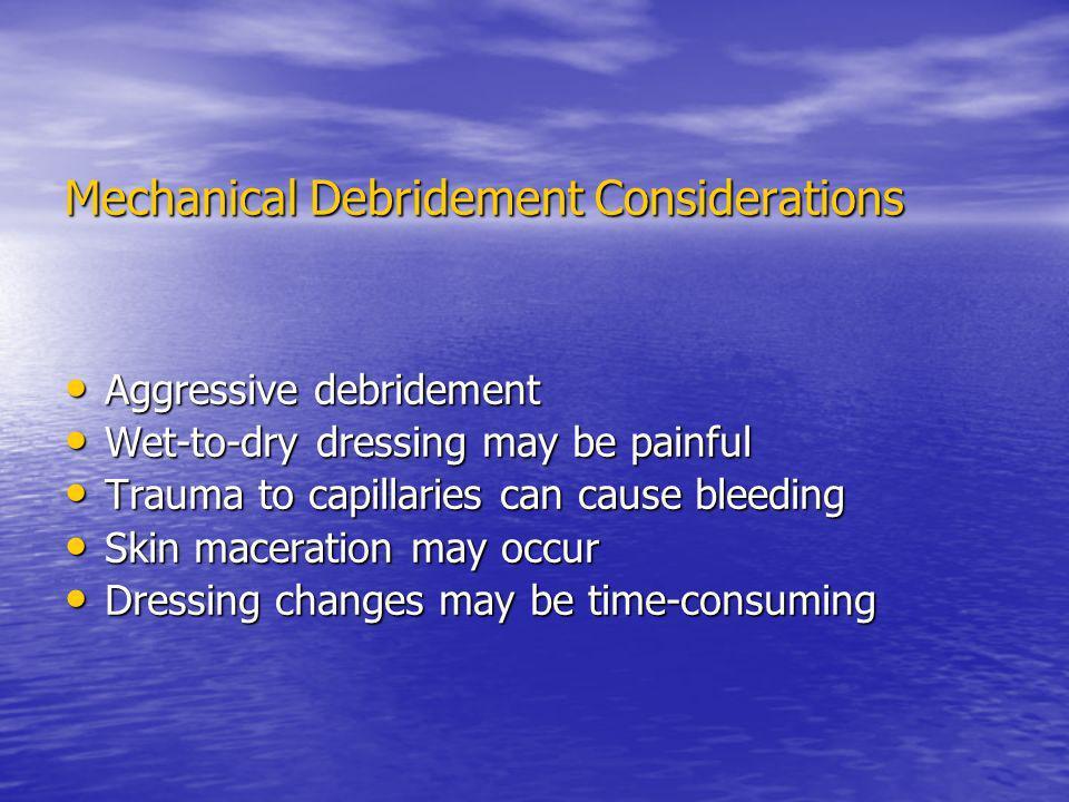 Mechanical Debridement Considerations