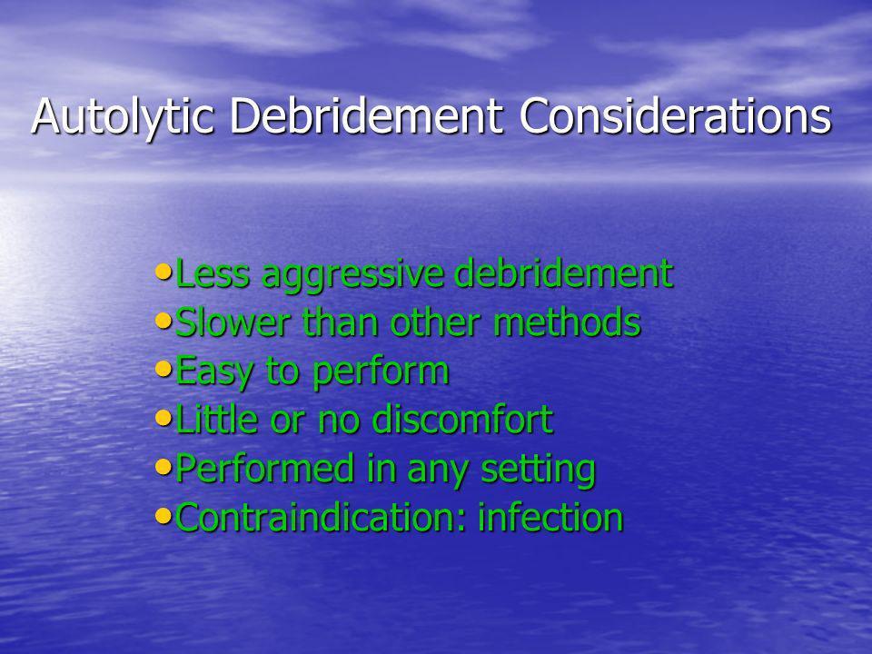 Autolytic Debridement Considerations