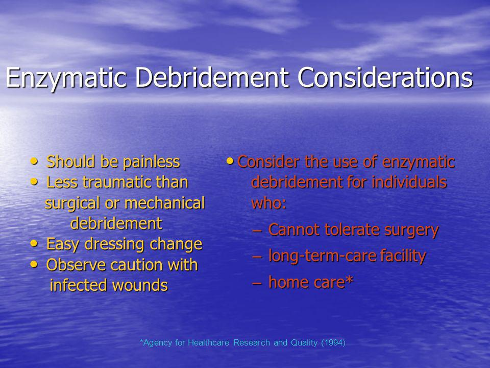 Enzymatic Debridement Considerations