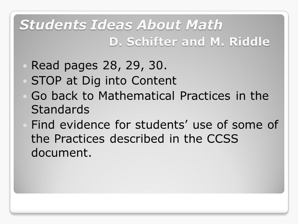 Students Ideas About Math D. Schifter and M. Riddle