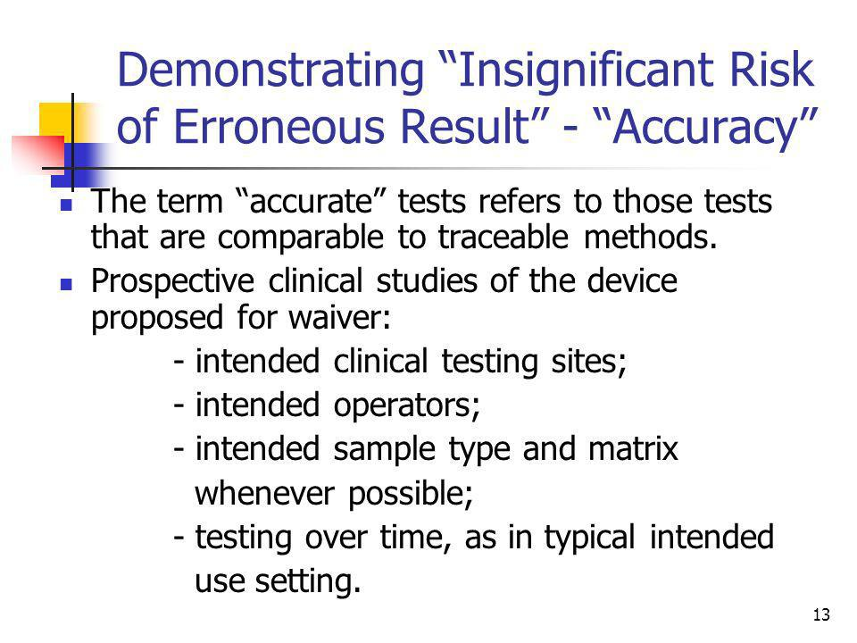 Demonstrating Insignificant Risk of Erroneous Result - Accuracy