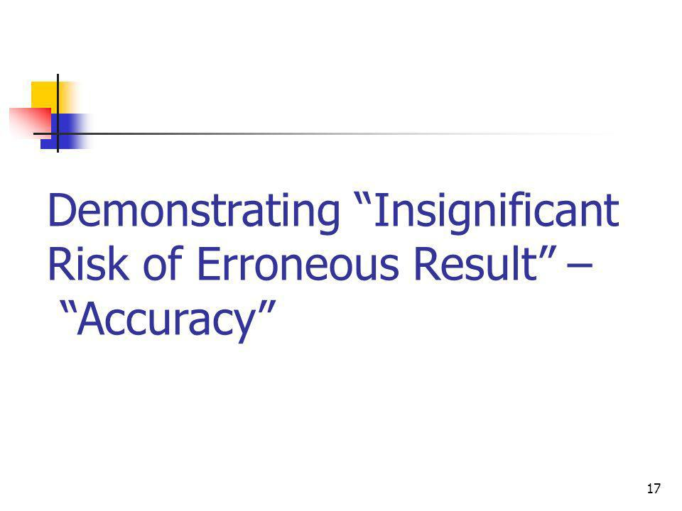 Demonstrating Insignificant Risk of Erroneous Result – Accuracy