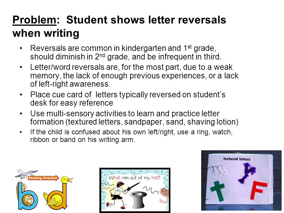 Problem: Student shows letter reversals when writing