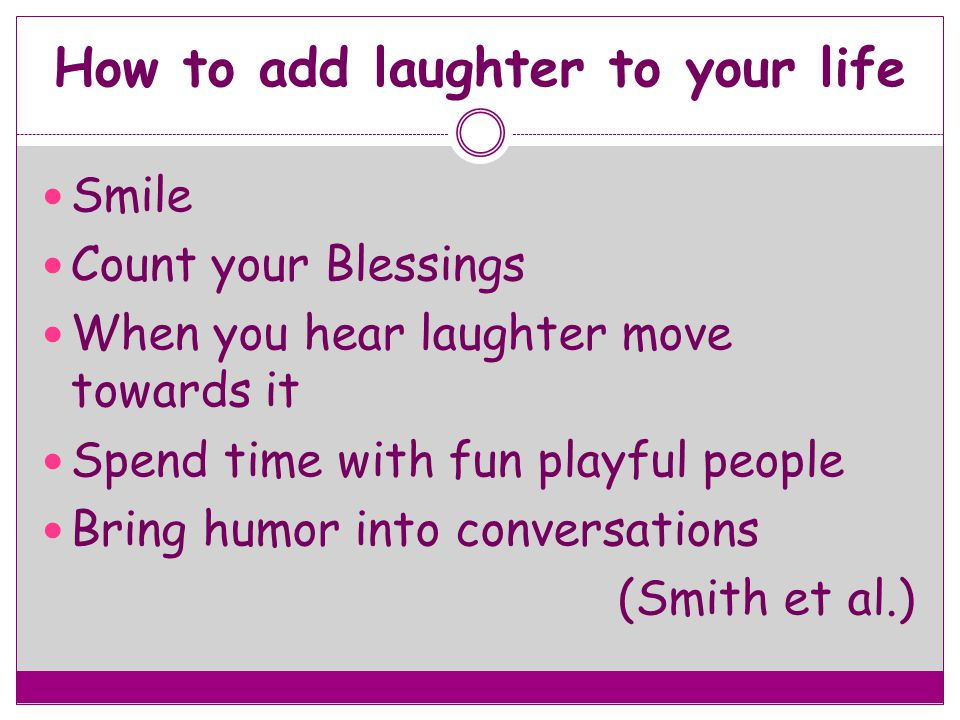 How to add laughter to your life