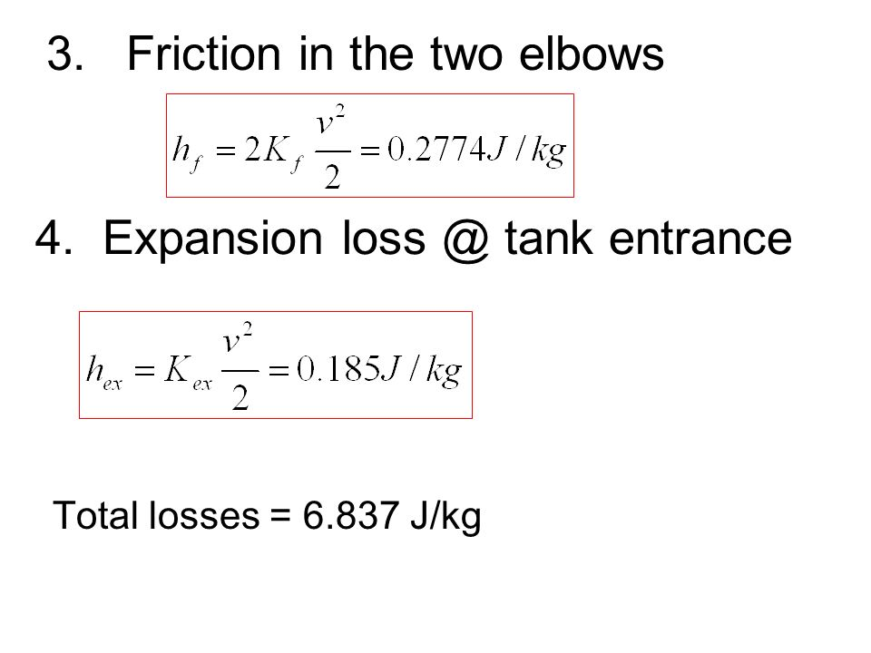 3. Friction in the two elbows