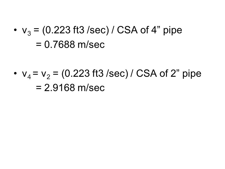 v3 = (0.223 ft3 /sec) / CSA of 4 pipe