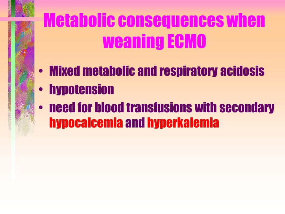 Metabolic consequences when weaning ECMO