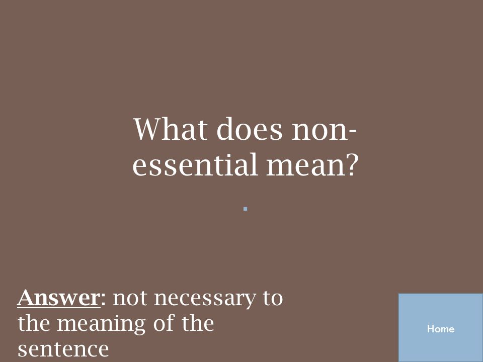 What does non-essential mean
