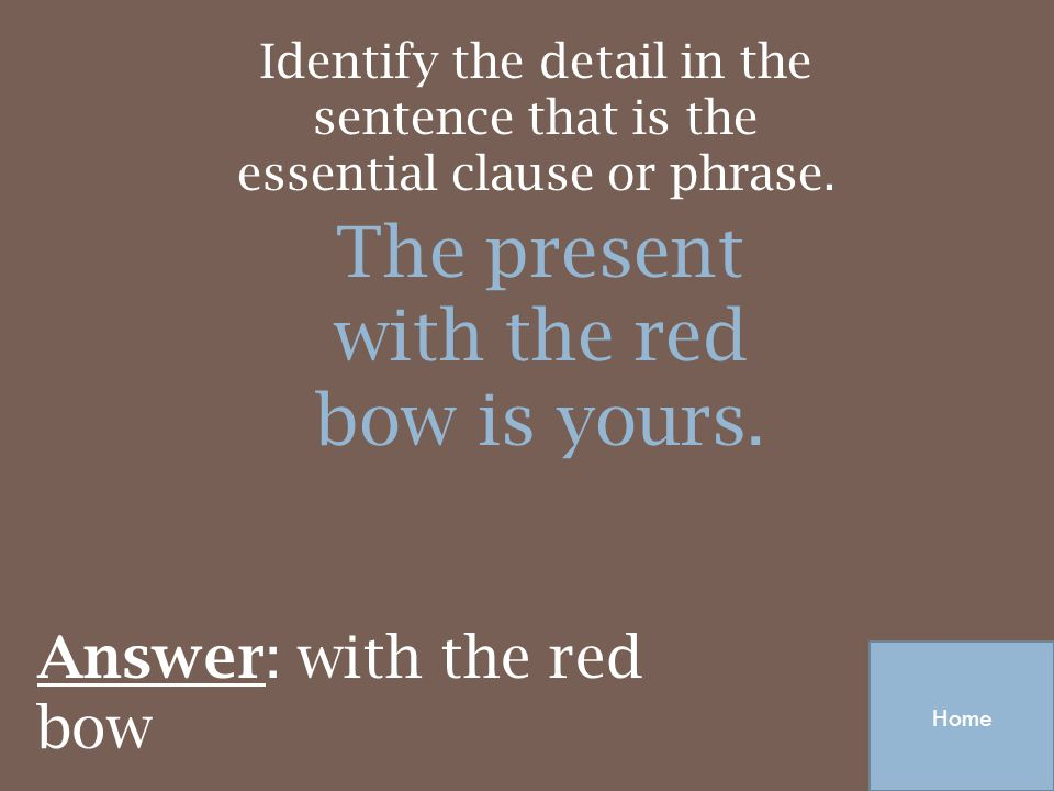 The present with the red bow is yours.