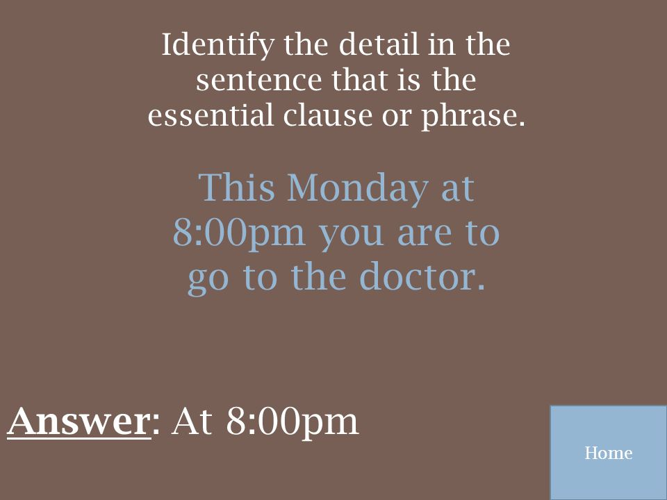 This Monday at 8:00pm you are to go to the doctor.