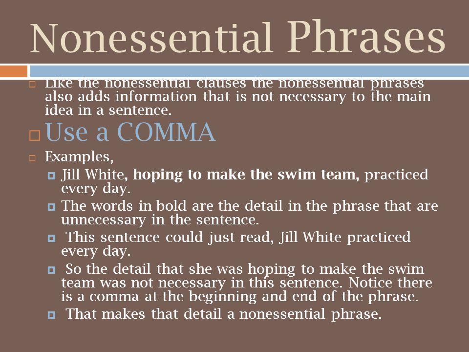 Nonessential Phrases Use a COMMA