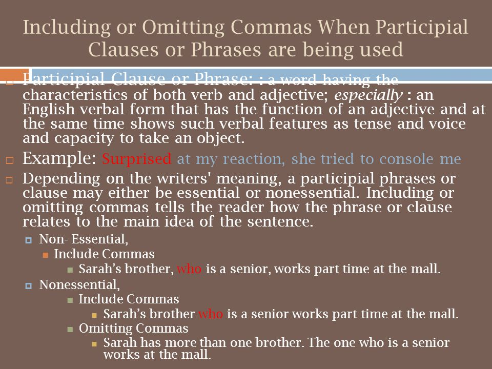 Including or Omitting Commas When Participial Clauses or Phrases are being used