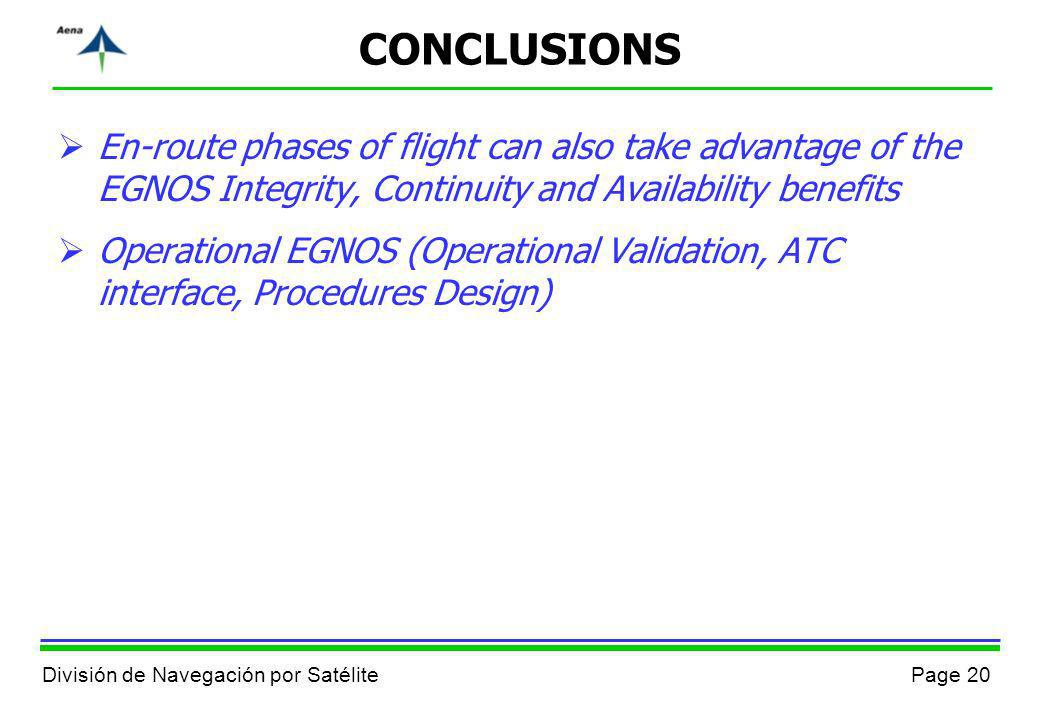 CONCLUSIONS En-route phases of flight can also take advantage of the EGNOS Integrity, Continuity and Availability benefits.
