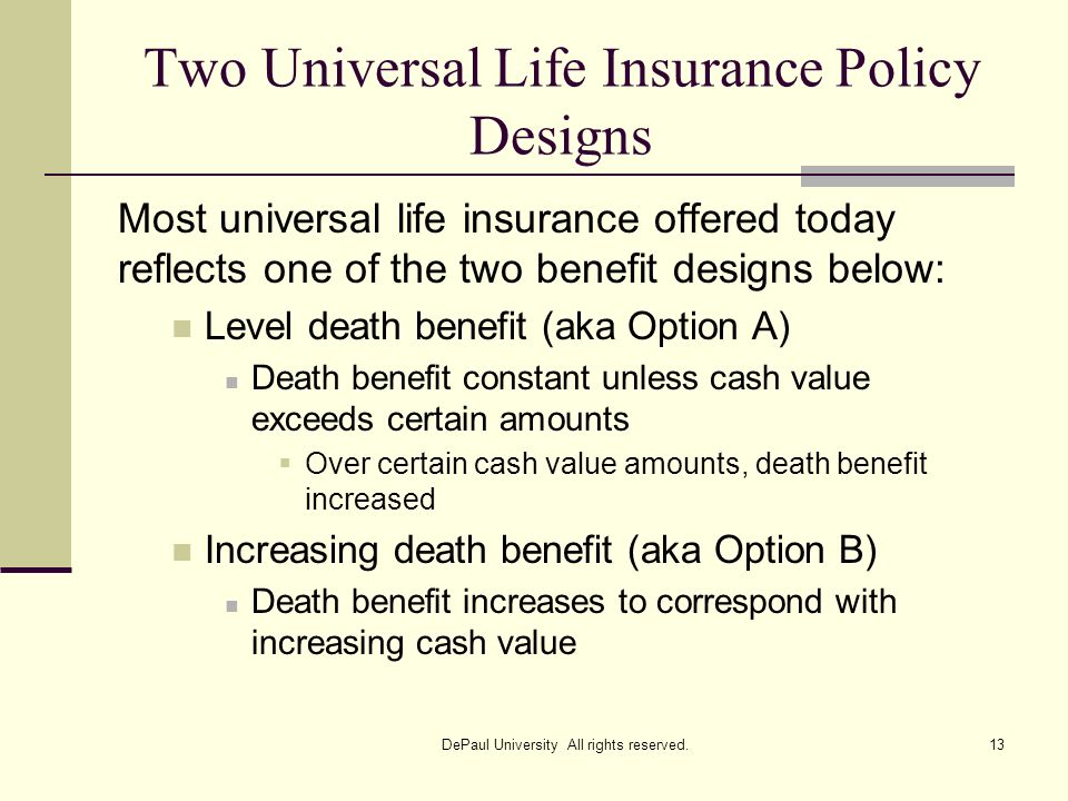 Two Universal Life Insurance Policy Designs