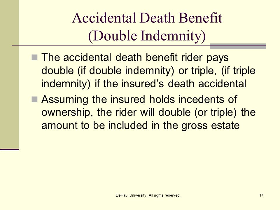 Accidental Death Benefit (Double Indemnity)