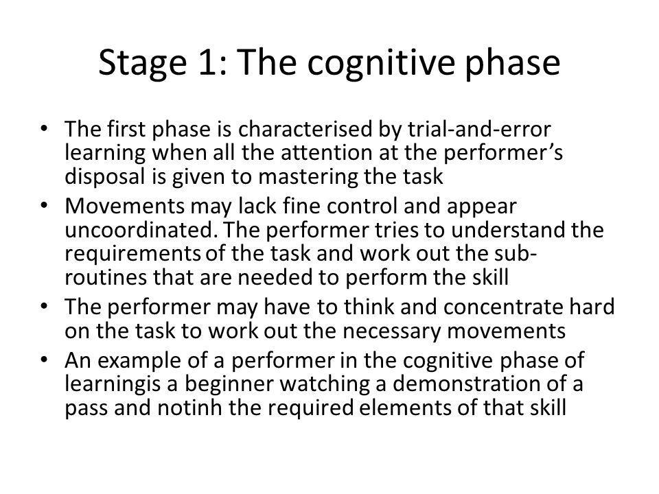 Stage 1: The cognitive phase