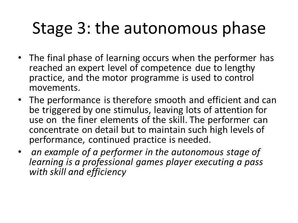 Stage 3: the autonomous phase