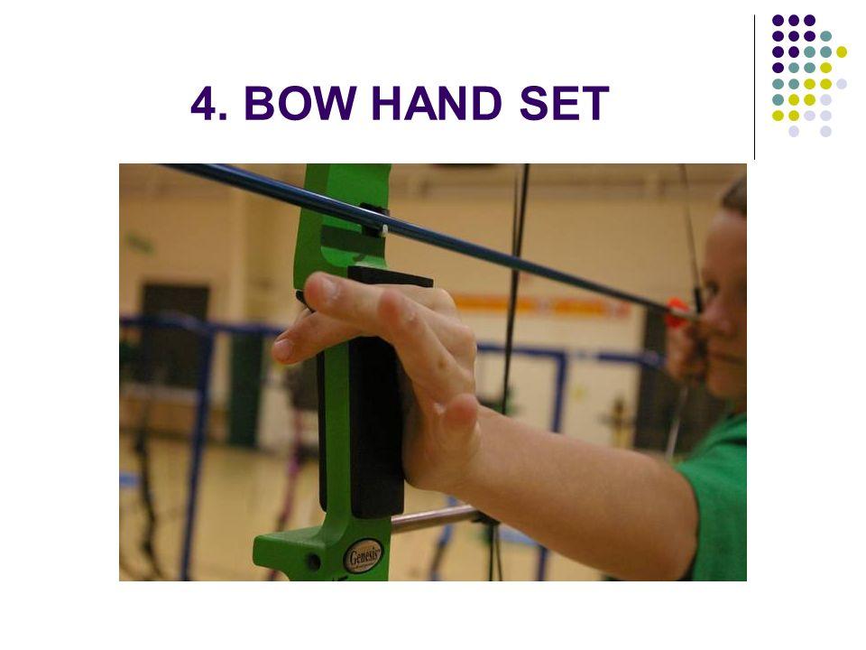 4. BOW HAND SET