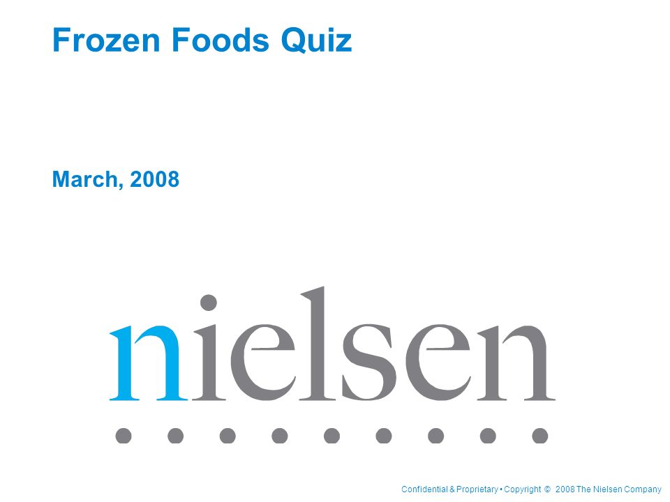 Frozen Foods Quiz March, 2008 For more information