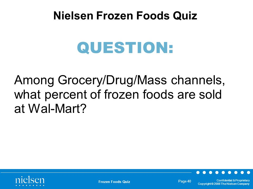 Nielsen Frozen Foods Quiz QUESTION: