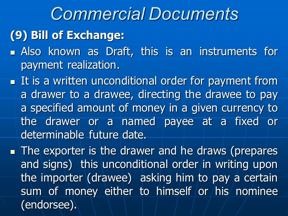 Commercial Documents (9) Bill of Exchange: