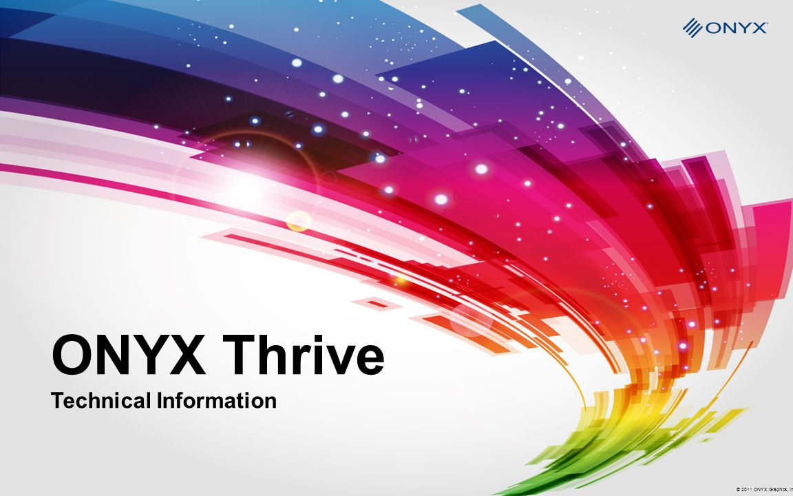 ONYX Thrive Technical Information