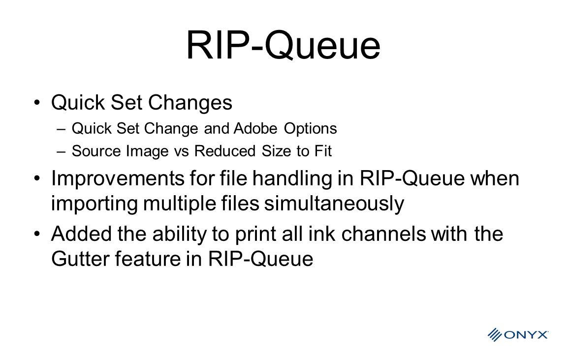 RIP-Queue Quick Set Changes
