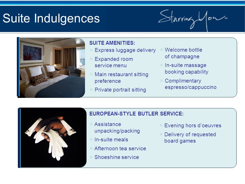 Suite Indulgences Welcome bottle of champagne Express luggage delivery