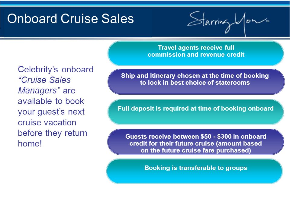 Onboard Cruise SalesTravel agents receive full commission and revenue credit.