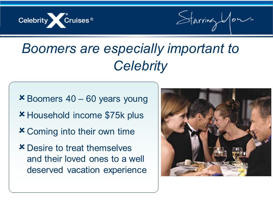 Boomers are especially important to Celebrity