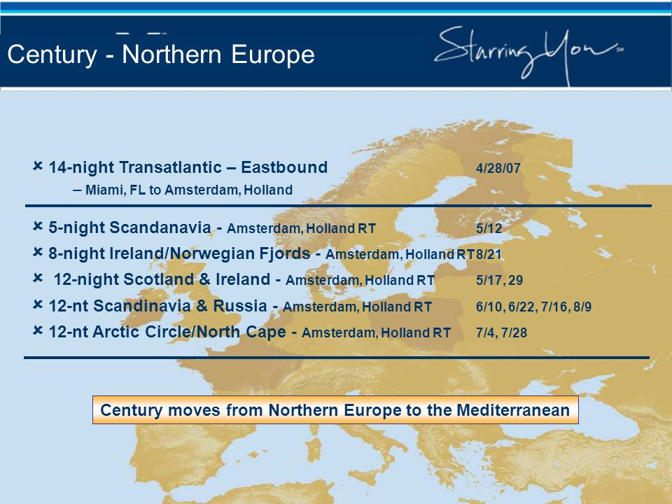 Century moves from Northern Europe to the Mediterranean