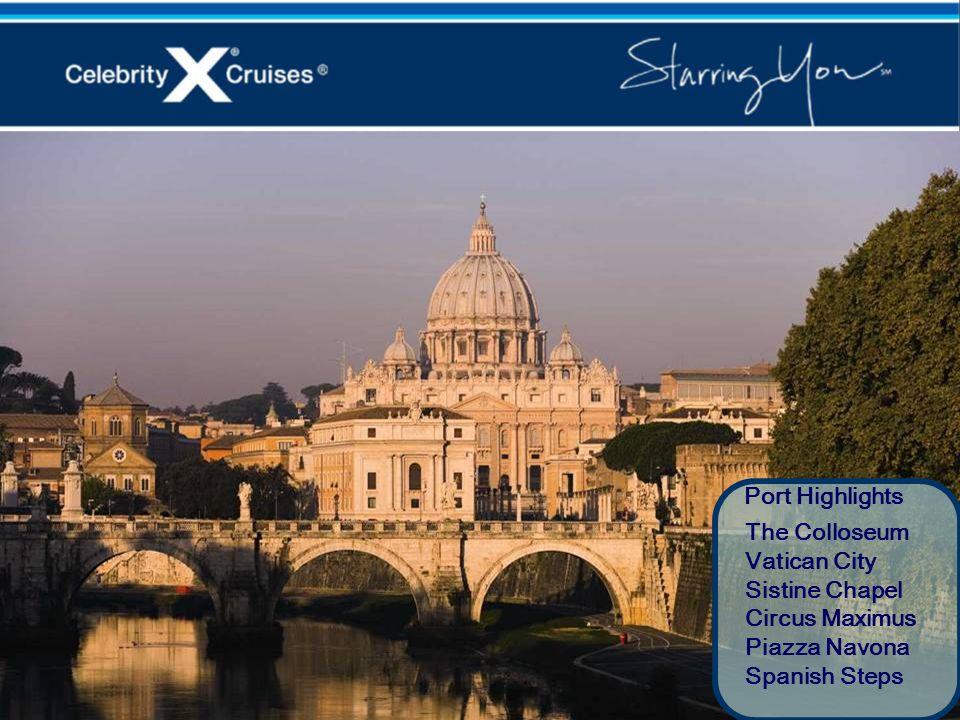 Port HighlightsThe Colloseum.Vatican City. Sistine Chapel.