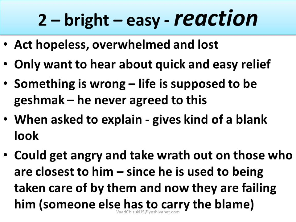 2 – bright – easy - reaction